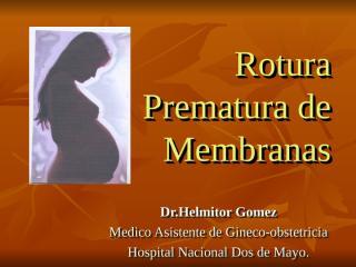 ROTURA PREMATURA DE MEMBRANAS.ppt
